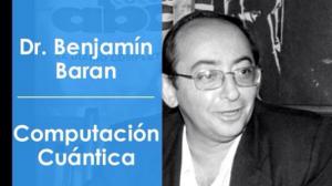"""Charla sobre """"Computación Cuántica"""" dictada por el Dr. Benjamín Barán presidente de la consultora Barán & Asociados."""