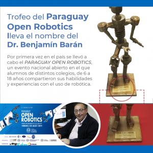 Trofeo del Paraguay Open Robotics lleva el nombre del Dr. Benjamín Barán